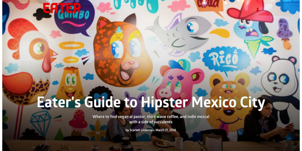 Eater's Guide to Hipster Mexico City